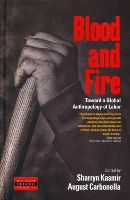 - Blood and Fire: Toward a Global Anthropology of Labor (Dislocations) - 9781782383635 - V9781782383635