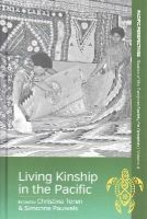 - Living Kinship in the Pacific (Pacific Perspectives: Studies of the European Society for Oceanists) - 9781782385776 - V9781782385776