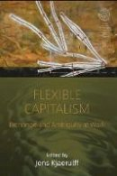- Flexible Capitalism: Exchange and Ambiguity at Work (Easa) - 9781782386155 - V9781782386155