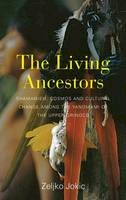 Jokic, Zeljko - The Living Ancestors: Shamanism, Cosmos and Cultural Change Among the Yanomami of the Upper Orinoco - 9781782388173 - V9781782388173