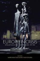 - Europe in Crisis: Intellectuals and the European Idea, 1917-1957 - 9781782389248 - V9781782389248