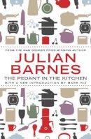 Barnes, Julian - The Pedant in the Kitchen - 9781782390947 - V9781782390947