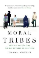 Greene, Joshua - Moral Tribes: Emotion, Reason and the Gap Between Us and Them - 9781782393399 - V9781782393399