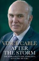 Cable, Vince - After the Storm: The World Economy and Britain's Economic Future - 9781782394495 - V9781782394495