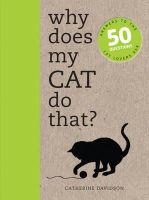 CATHERINE DAVIDSON - WHY DOES MY CAT DO THAT - 9781782401285 - V9781782401285