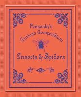 Beverley, Claire, Ponsonby, David - Ponsonby's Curious Compendium: Insects & Spiders (Ponsonby's Curious Compendiums) - 9781782402442 - V9781782402442