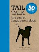 Collins, Sophie - Tail Talk: The Secret Languages of Dogs - 9781782402916 - V9781782402916