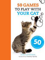 Strachan, Jackie - 50 Games to Play with Your Cat - 9781782403531 - V9781782403531
