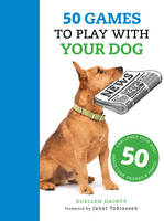 Dainty, Suellen - 50 Games to Play with Your Dog - 9781782403548 - V9781782403548