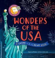 Brown, Carron - Wonders of the USA: A Shine-a-Light Book - 9781782404446 - V9781782404446