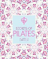 Searle, Sally, Meeus, Cathy - Secrets of Pilates - 9781782404651 - 9781782404651