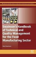 Swainson, M - Swainson's Handbook of Technical and Quality Management for the Food Manufacturing Sector (Woodhead Publishing Series in Food Science, Technology and Nutrition) - 9781782422754 - V9781782422754