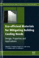 - Eco-efficient Materials for Mitigating Building Cooling Needs: Design, Properties and Applications - 9781782423805 - V9781782423805