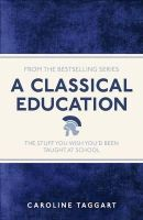Caroline Taggart - A Classical Education - 9781782430100 - V9781782430100