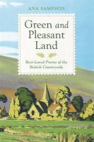 Sampson, Ana - Green and Pleasant Land: Best-Loved Poems of the British Countryside - 9781782433019 - V9781782433019