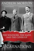 Morton, Andrew - 17 Carnations: The Royals, the Nazis and the Biggest Cover-Up - 9781782434573 - V9781782434573