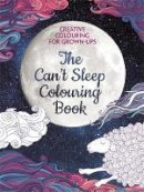 Various Authors - The Can't Sleep Colouring Book: Creative Colouring for Grown-ups - 9781782436041 - KTG0016231