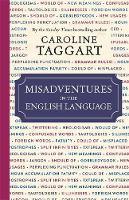 Taggart, Caroline - Misadventures in the English Language - 9781782436478 - V9781782436478
