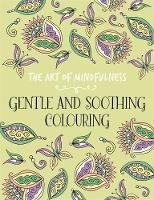 Various Authors - The Art of Mindfulness: Gentle and Soothing (Colouring Books) - 9781782437185 - V9781782437185