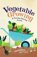 Stevens, Jonathan - Vegetable Growing: A Money-saving Guide - 9781782437635 - V9781782437635