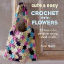 Trench, Nicki - Cute and Easy Crochet with Flowers - 9781782490494 - V9781782490494