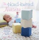Porter, Melanie - The Hand-Knitted Nursery - 9781782490906 - V9781782490906