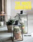 Palmer, Isabelle - The House Gardener - 9781782490982 - V9781782490982