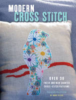 Hannah Sturrock - Modern Cross Stitch: Over 30 Fresh and New Counted Cross-stitch Patterns - 9781782492405 - V9781782492405