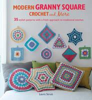 Strutt, Laura - Modern Granny Square Crochet and More - 9781782492481 - V9781782492481