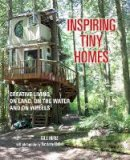 Heriz, Gill - Tiny Houses: Inspiring small spaces for tiny house living - 9781782493570 - V9781782493570
