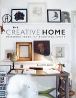 James, Geraldine - The Creative Home: Inspiring ideas for beautiful living - 9781782493587 - V9781782493587