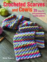 Trench, Nicki - Crocheted Scarves and Cowls: 35 Colourful and Contemporary Crochet Patterns - 9781782493648 - V9781782493648