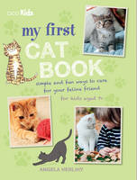 Angela Herlihy - My First Cat Book: Simple and Fun Ways to Care for Your Feline Friend - 9781782493808 - V9781782493808