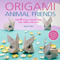 Ono, Mari - Origami Animal Friends: Fold 35 of your favorite dogs, cats, rabbits, and more - 9781782494225 - V9781782494225