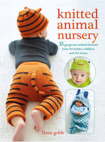 Goble, Fiona - Knitted Animal Nursery: 35 gorgeous animal-themed knits for babies, toddlers, and the home - 9781782494331 - V9781782494331
