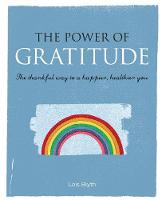 Blyth, Lois - The Power of Gratitude: The thankful way to a happier, healthier you - 9781782494393 - V9781782494393