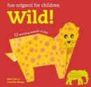 Ono, Mari, Shingu, Fumiaki - Fun Origami for Children: Wild!: 12 amazing animals to fold (Easy Origami for Kids) - 9781782494676 - V9781782494676