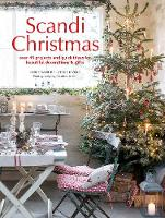 Bellstedt Myers, Christiane - Scandi Christmas: Over 45 projects and quick ideas for beautiful decorations & gifts - 9781782494720 - V9781782494720