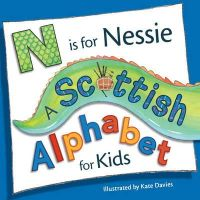 Davies, Kate - N Is for Nessie: A Scottish Alphabet for Kids (Picture Kelpies) - 9781782500032 - V9781782500032