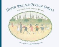 - Silver Bells and Cockle Shells: Illustrated Classic Nursery Rhymes - 9781782500056 - V9781782500056