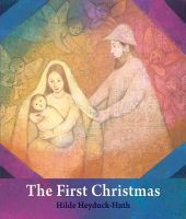 Heyduck-Huth, Hilde - The First Christmas: For Young Children - 9781782500124 - V9781782500124