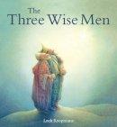 Koopmans, Loek - The Three Wise Men: A Christmas Story - 9781782501350 - V9781782501350