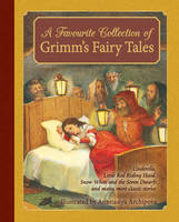 Grimm, Jacob, Grimm, Wilhelm - A Favourite Collection of Grimm's Fairy Tales: Cinderella, Little Red Riding Hood, Snow White and the Seven Dwarfs and Many More Classic Stories - 9781782502012 - V9781782502012