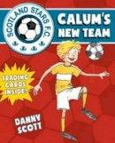 Scott, Danny - Calum's New Team (Young Kelpies: Scotland Stars FC) - 9781782502630 - V9781782502630