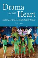 Smyth, Nell - Drama at the Heart: Teaching Drama in Steiner-Waldorf Schools - 9781782502692 - V9781782502692