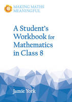 York, Jamie - A Student's Workbook for Mathematics in Class 8 - 9781782503217 - V9781782503217
