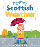 - My First Scottish Weather (Wee Kelpies) - 9781782503712 - V9781782503712