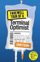 Young, John - Farewell Tour of a Terminal Optimist (KelpiesEdge) - 9781782504245 - V9781782504245