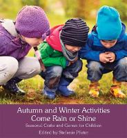 - Autumn and Winter Activities Come Rain or Shine: Seasonal Crafts and Games for Children - 9781782504405 - V9781782504405