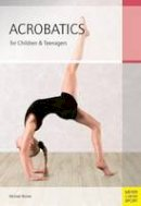 Blume, Michael - Acrobatics for Children and Teenagers - 9781782550136 - V9781782550136